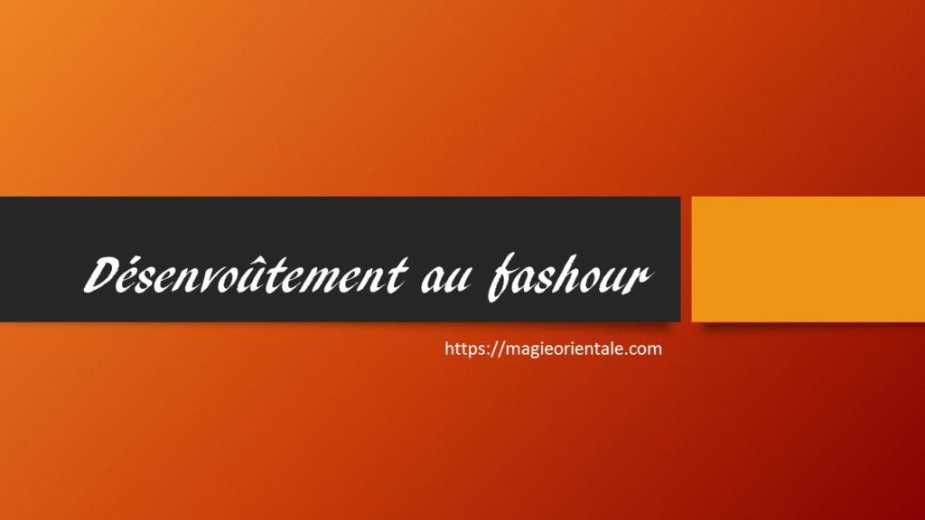 Désenvoûtement au fashour (offre du 18/01 au 28/02